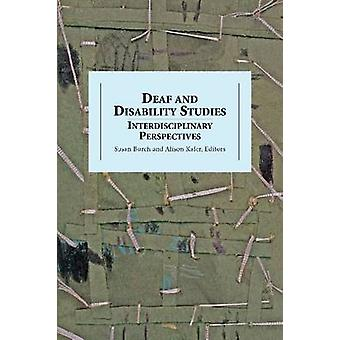 Deaf and Disability Studies - Interdisciplinary Perspectives by Susan