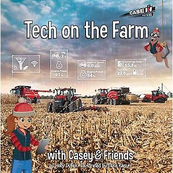 Tech on the Farm with Casey and Friends by Holly Dufek - 978164234009