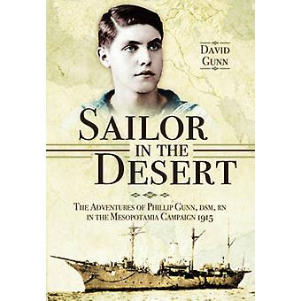 Sailor in the Desert - The Adventures of Phillip Gunn - DSM - RN in th