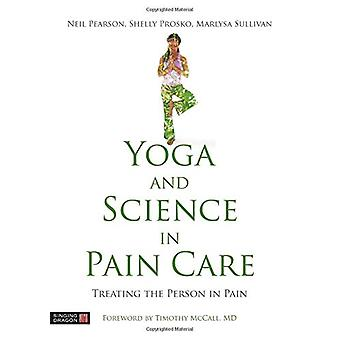 Yoga and Science in Pain Care - Treating the Person in Pain by Neil Pe