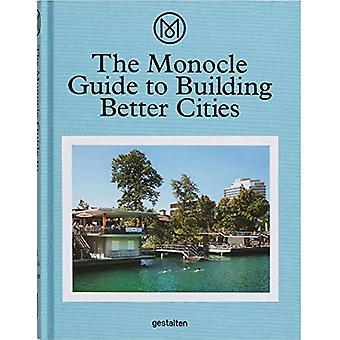 The Monocle Guide to Building Better Cities by Monocle - 978389955503