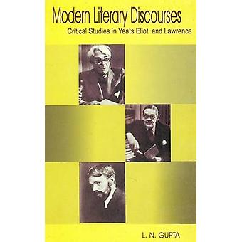 Modern Literary Discourses - Critical Studies in Yeats - Eliot and Law