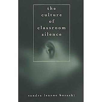 The Culture of Classroom Silence: v. 31 (Adolescent Cultures, School & Society)