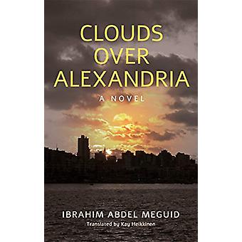 Clouds over Alexandria by Ibrahim Abdel Meguid - 9789774168673 Book