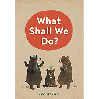 What Shall We Do? by Jeonghyeong Park - 9781927018873 Book