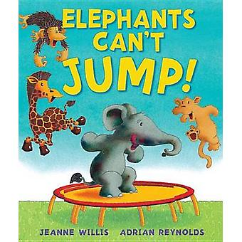 Elephants Can't Jump! by Jeanne Willis - 9781467763165 Book