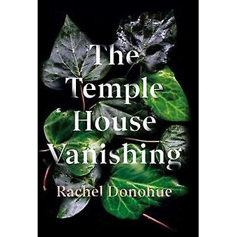 Temple House Vanishing by Rachel Donahue