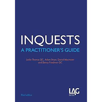 Inquests - A Practitioner's Guide (3rd Revised edition) by Leslie Thom