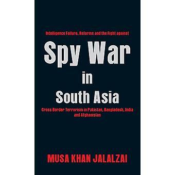 Spy War in South Asia by Jalalzai & Musa Khan