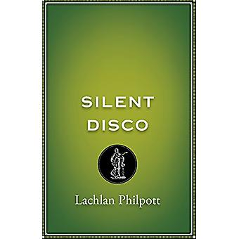 Silent Disco by Lachlan Philpott - 9780868199610 Book
