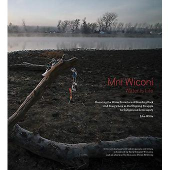 Mni Wiconi/Water is Life - Honoring the Water Protectors at Standing R