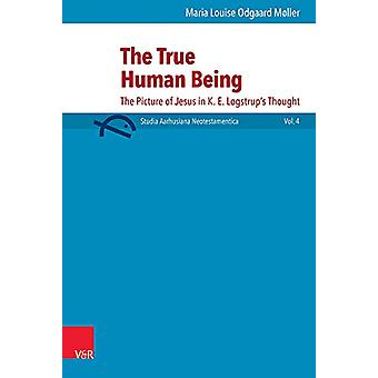 The True Human Being - The Figure of Jesus in K.E. Logstrup's Thought