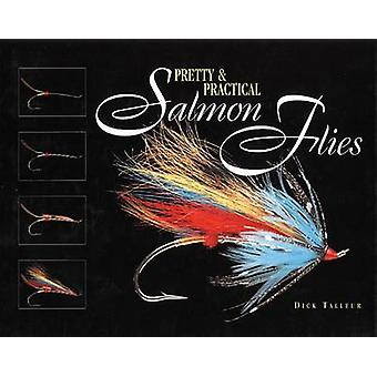 Pretty  Practical Salmon Flies by Talleur & Dick