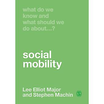 What Do We Know and What Should We Do About Social Mobility by Major & Lee ElliotMachin & Stephen