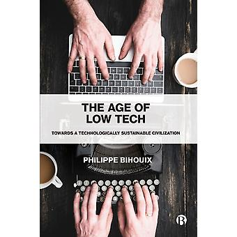 The Age of Low Tech by Bihouix & Philippe independent author and engineer