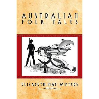 Australian Folk Tales by Elizabeth May Winters - 9781499016772 Book