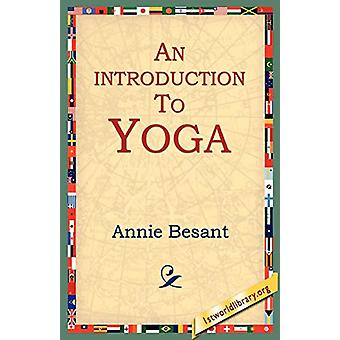 An Introduction to Yoga by Annie Wood Besant - 9781595402004 Book