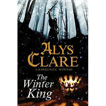 The Winter King by Alys Clare - 9781847514981 Book