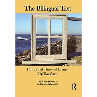 The Bilingual Text - History and Theory of Literary Self-Translation b