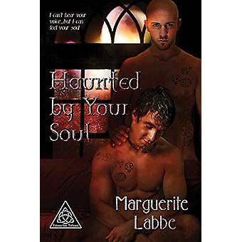 Haunted by Your Soul by Marguerite Labbe - 9781935192725 Book