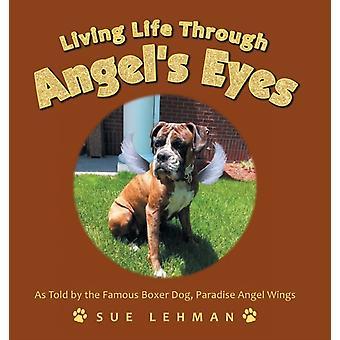 Vivendo a Vida Através dos Olhos dos Anjos por Sue Lehman