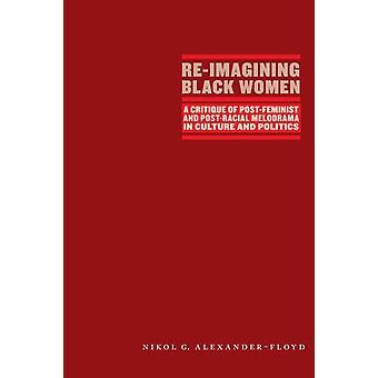 ReImagining Black Women por Nikol G. AlexanderFloyd