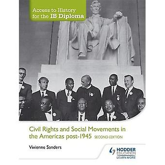 Civil Rights  Social Movements in the Americas Post1945 Access to History for the Ib Diploma by Vivienne Sanders 20160424