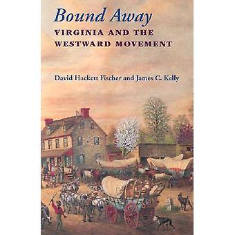 Bound Away von David Hackett FischerJames C. Kelly