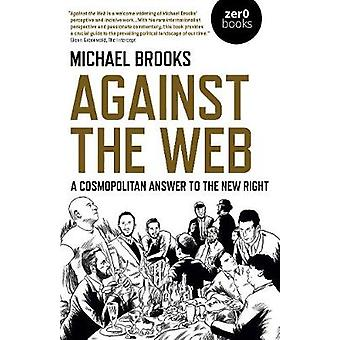 Against the Web A Cosmopolitan Answer to the New Right