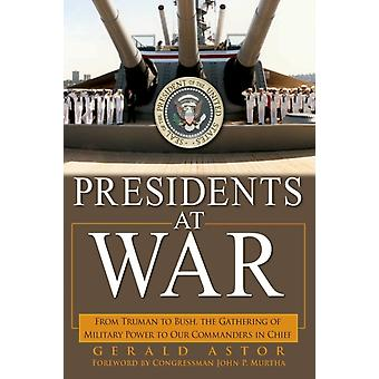 Presidents at War by Gerald Astor