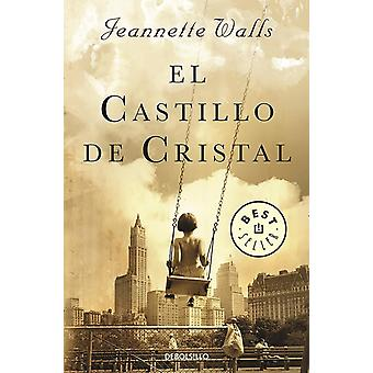 El castillo de cristal Glasslottet En memoar av Jeannette Walls