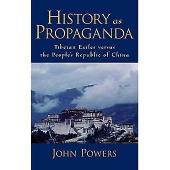 History As Propaganda: Tibetan Exiles versus the People's Republic of China