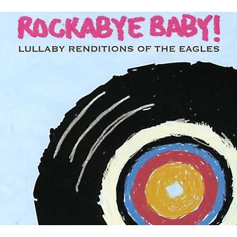 Rockabye Baby! - Lullaby Renditions of the Eagles [CD] USA import