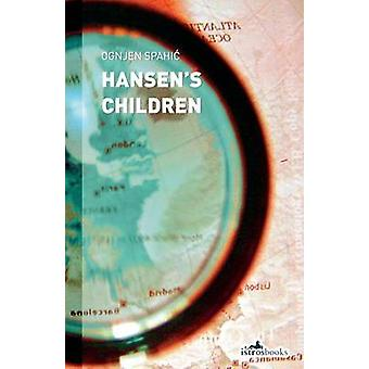 Hansens Children by Ognjen Spahic & Nick J Thorpe & Translated by Will Firth
