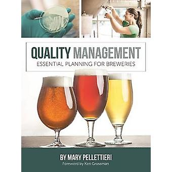 Quality Management  Essential Planning for Breweries by Mary Pellettieri