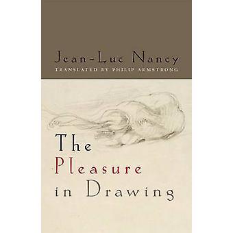 Das Vergnügen in Zeichnung von Jean-Luc Nancy - Philip Armstrong - 978082