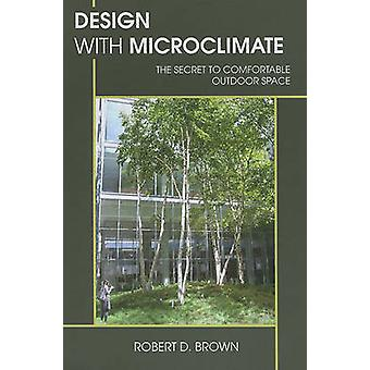 Design with Microclimate - The Secret to Comfortable Outdoor Space by