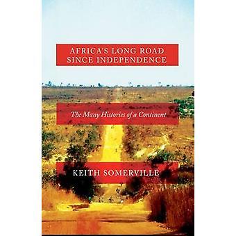 Afrikas lång väg sedan självständigheten - många historia av en Contin