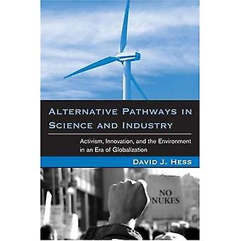 Alternative Pathways in Science and Industry: Activism, Innovation and the Environment in an Era of Globalization (Urban and Industrial Environments Series)
