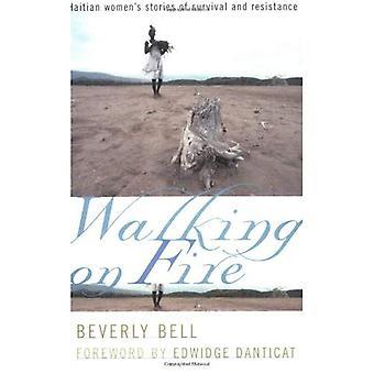 Zu Fuß auf Feuer: haitianische Frauen Geschichten des Überlebens und Widerstand
