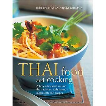 Thailändsk mat och matlagning: en eldig och exotiska rätter: den Tradition, tekniker, ingredienser och recept
