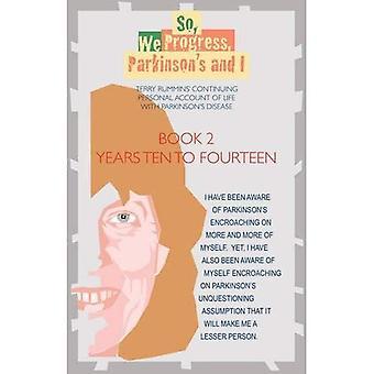 Dus, We vooruitgang boeken, Parkinson en ik