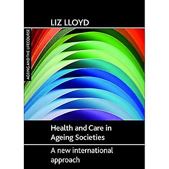 Gesundheit und Pflege in alternden Gesellschaften