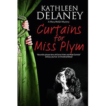Curtains for Miss Plym A canine mystery by Delaney & Kathleen