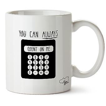Hippowarehouse vous pouvez toujours compter sur moi calculateur imprimé tasse tasse en céramique 10oz