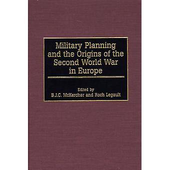 Militaire Planning and the Origins of the Second World War in Europa door McKercher & B. J. C.