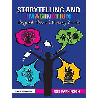 Storytelling and Imagination Beyond Basic Literacy 814 by Parkinson & Rob