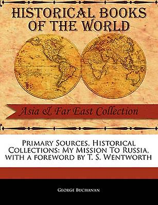 My Mission to Russia by Buchanan & George