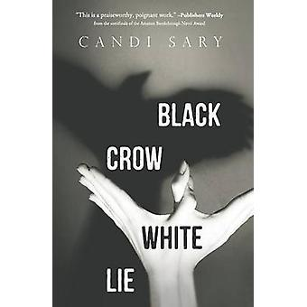 Black Crow White Lie by Sary & Candi