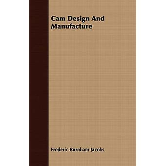Cam Design And Manufacture by Jacobs & Frederic Burnham